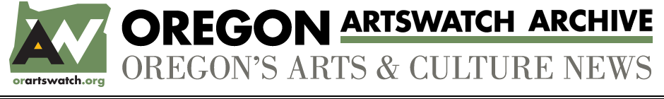 Oregon ArtsWatch Archives